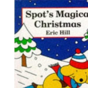Spot's Magical Christmas (Spot the Dog)