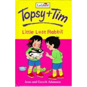 Topsy And Tim: Little Lost Rabbit. (Topsy & Tim)