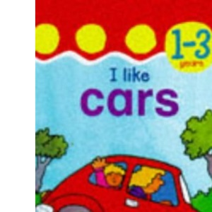 I Like Cars (Toddler Mini Hardback S.)