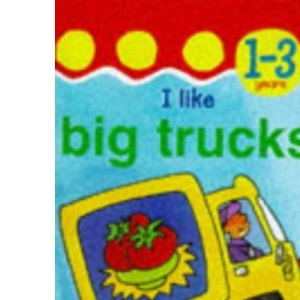 I Like Big Trucks (Toddler Mini Hardback)