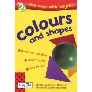 Colours and Shapes (First Steps with Ladybird)