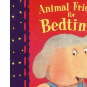 Animal Friends For Bedtime: Storybook Collection (Gift Books)