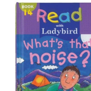 What's That Noise? (Read with Ladybird)