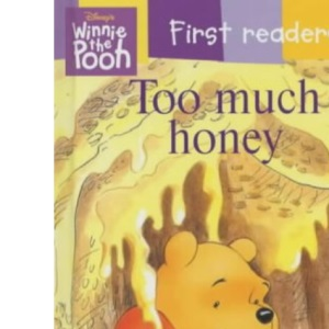Too Much Honey (Winnie the Pooh First Readers S.)