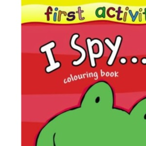 First Activity: I Spy Colouring Book (First Focus Colouring)