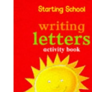Writing Letters: Activity Book (Starting School)