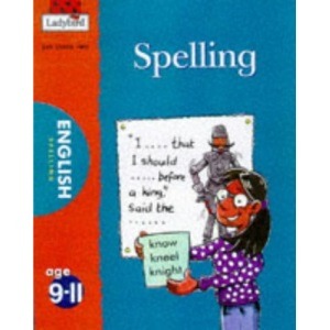 Spelling (National Curriculum - Key Stage 2 - All You Need to Know)