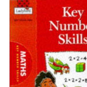Key Number Skills (National Curriculum - Key Stage 2 - All You Need to Know S.)
