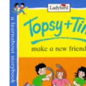 Topsy and Tim Make a New Friend (Topsy & Tim)