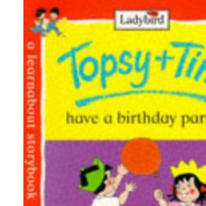 Topsy and Tim Have a Birthday Party (A Learnabout Storybook)
