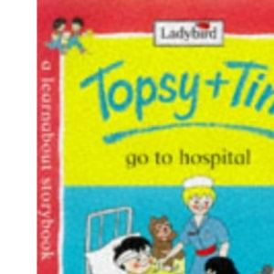 Topsy and Tim Go to Hospital (Topsy & Tim)