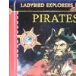Pirates (Ladybird Explorers Plus)
