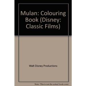 Mulan: Colouring Book (Disney: Classic Films)