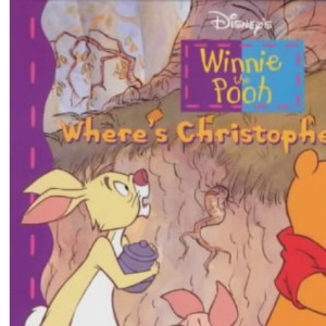 Winnie the Pooh Where's Christopher Robin? Lift the Flap Book