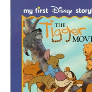 The Tigger Movie: My First Disney Storybook (Winnie the Pooh): First Storybook
