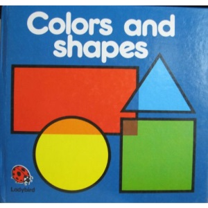 Colours and Shapes (Square books - first books)