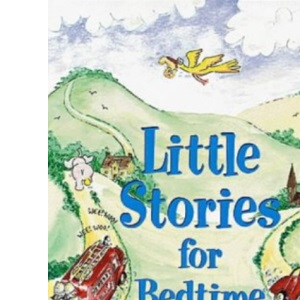 Little Stories for Bedtime (Little Stories Collection)
