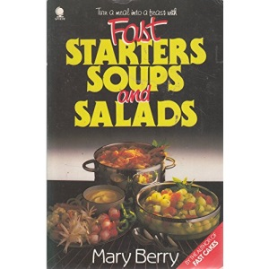 Fast Starters, Soups and Salads