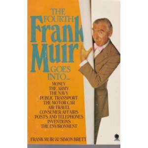 Fourth Frank Muir Goes into....