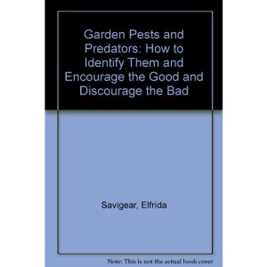 Garden Pests and Predators: How to Identify Them and Encourage the Good and Discourage the Bad