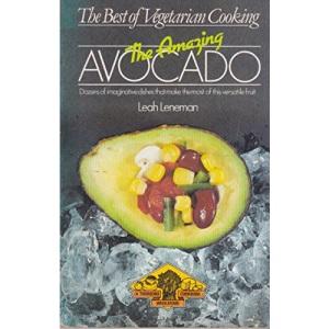 The Amazing Avocado (Best of Vegetarian Cooking)