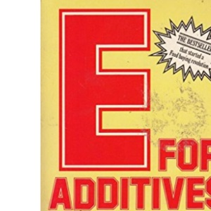 E. for Additives: The Complete E Number Guide