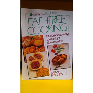 Here's Health Guide to Fat Free Cooking: 100 Delicious Ways to Cut Right Down on Fat
