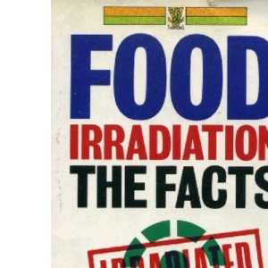 Food Irradiation: The Facts