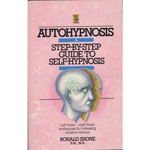 Autohypnosis: A Step-by-step Guide to Self-hypnosis