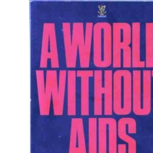 A World without AIDS: The Controversial Holistic Health Plan