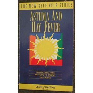 Asthma and Hay Fever: Proven Drug-free Methods to Combat the Causes (New Self Help S.)