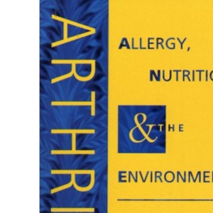 Arthritis: Allergy, Nutrition and the Environment