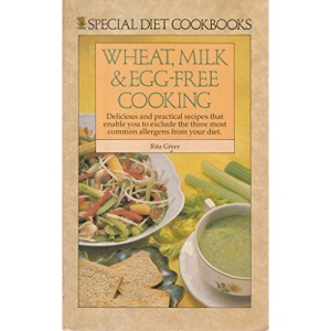 Wheat, Milk and Egg-free Cooking