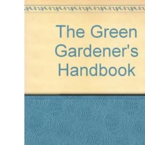The Green Gardener's Handbook