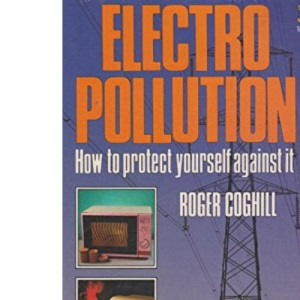 Electropollution: How to Protect Yourself Against it
