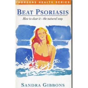Beat Psoriasis: The Natural Way (Thorsons health series)