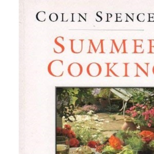 Colin Spencer's Summer Cooking