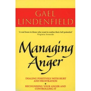 Managing Anger: Positive Strategies for Dealing with Destructive Emotions