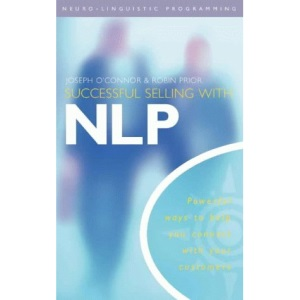 Successful Selling With NLP: Powerful ways to help you connect with your customers