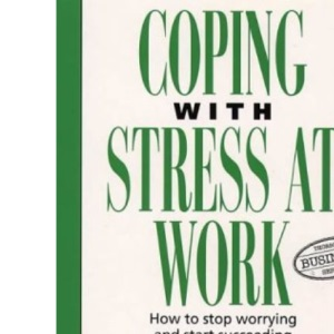 Coping With Stress at Work (Thorsons Business)