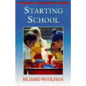 Starting School: A Parent's Guide to Preparing Your Child for School (Thorsons childcare series)
