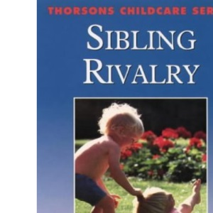 Sibling Rivalry (Thorsons Childcare Series)