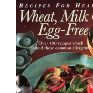 Recipes for Health - Wheat, Milk and Egg-Free