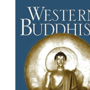 Western Buddhism: New insights into the West fastest growing religion: New Insights into the Wests Fastest Growing Religion