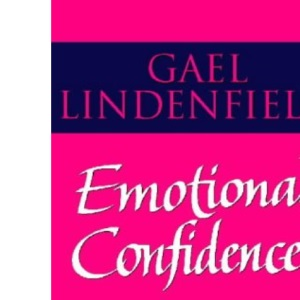 Emotional Confidence: Simple Steps to Understanding and Controlling Your Feelings