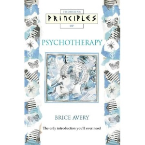 Principles of - Psychotherapy: The only introduction you'll ever need