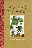 Sacred Flowers: Creating a Heavenly Garden