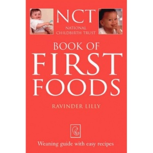 Book of First Foods: Weaning guide with easy recipes (National Childbirth Trust Guides)