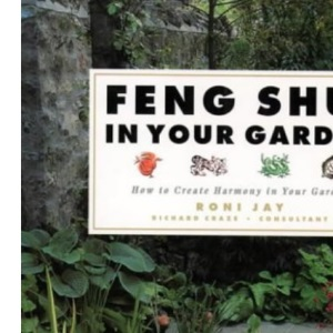 Feng Shui in the Garden: How to create harmony in your garden