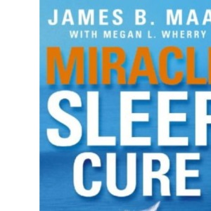 Miracle Sleep Cure: The Key to a Long Life of Peak Performance
